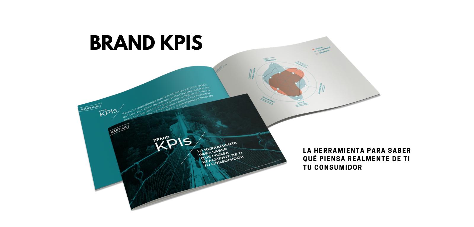 Brand KPIS. La herramienta para saber qué piensa realmente de ti, tu consumidor